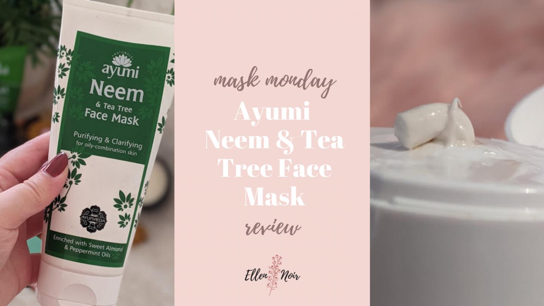 Mask Monday: Ayumi Neem and Tea Tree Mask Review